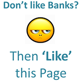 Don't Like Banks?
