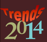 The Trends To Watch For In 2014