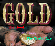 Gold: The Good, Bad, and Truly Ugly