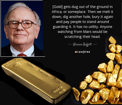 Warren Buffett hates Gold. Why do you like it?